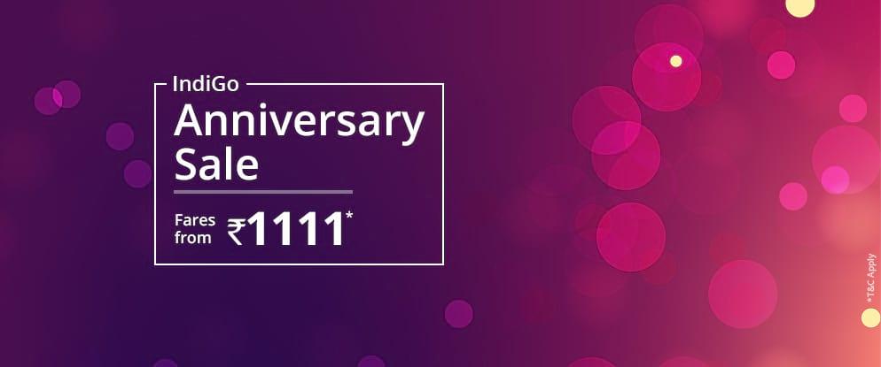 7ee5b3c49c8 IndiGo Anniversary Sale Fares from 1111 Via.com